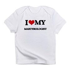 I love my Martyrologist Infant T-Shirt