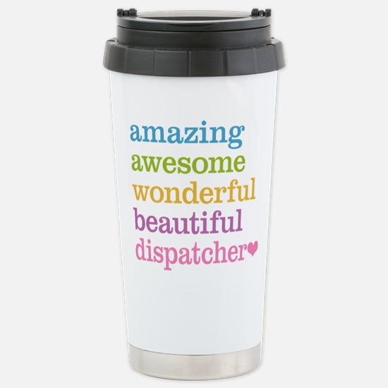 Amazing Dispatcher Stainless Steel Travel Mug