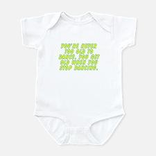 You get old - Infant Bodysuit