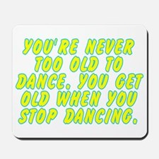 You get old - Mousepad