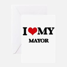 I love my Mayor Greeting Cards