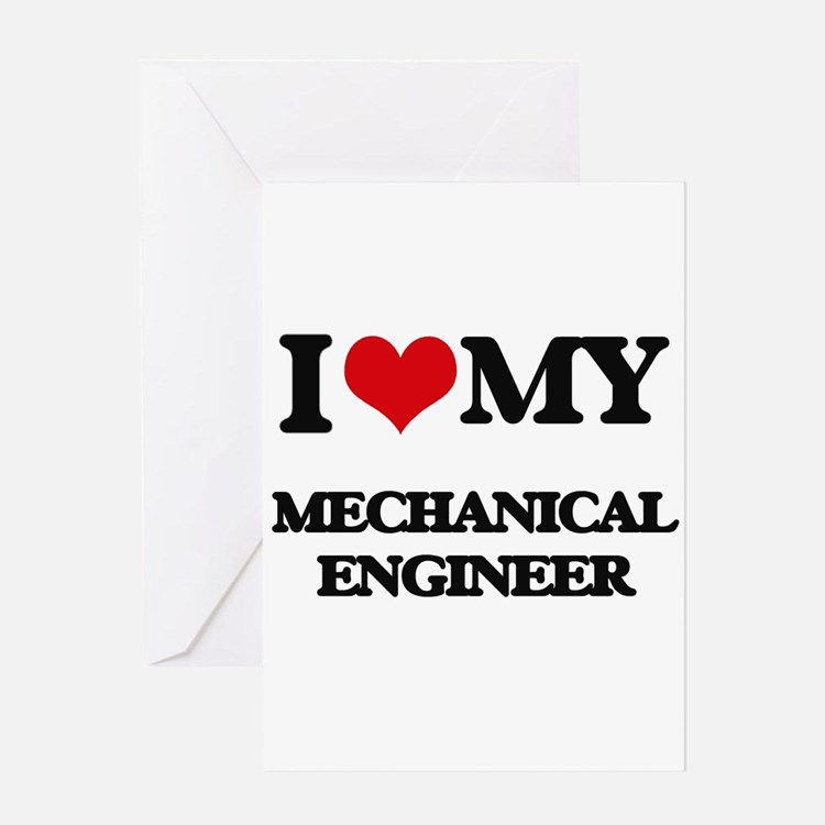 I love my Mechanical Engineer Greeting Cards