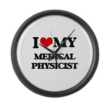 I love my Medical Physicist Large Wall Clock