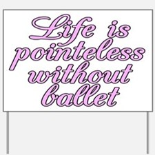 Life is pointeless - Yard Sign