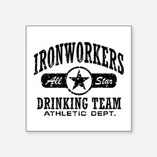 "Ironworkers Drinking Team Square Sticker 3"" x 3"""