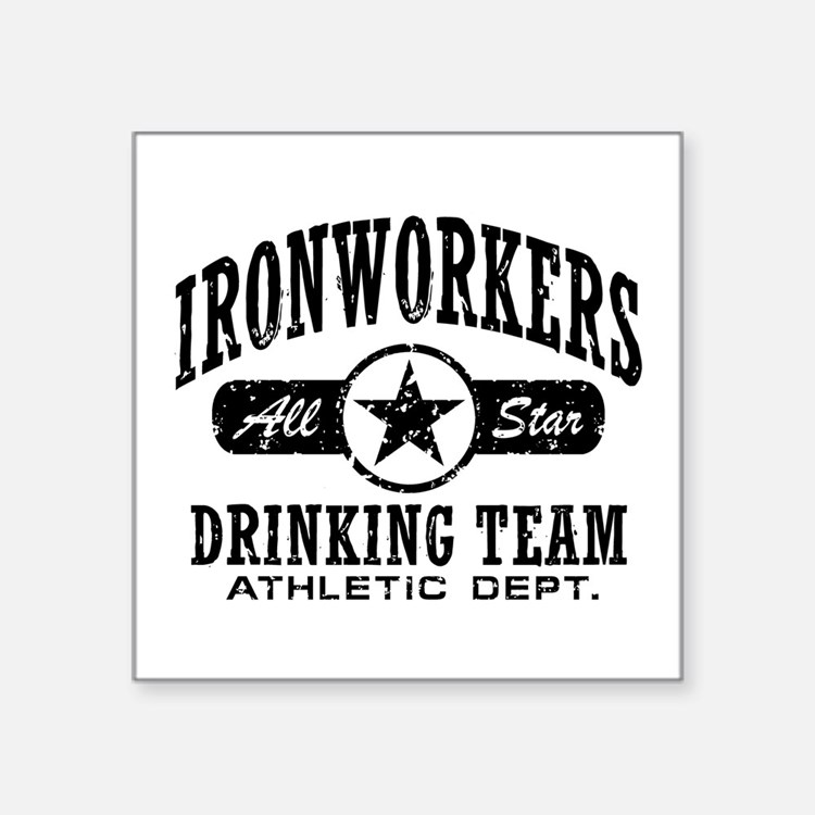 """Ironworkers Drinking Team Square Sticker 3"""" x 3"""""""