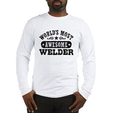 World's Most Awesome Welder Long Sleeve T-Shirt