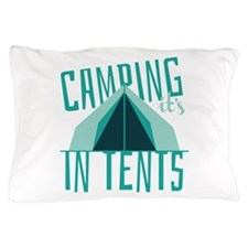 Intense In Tents Pillow Case