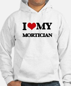I love my Mortician Hoodie