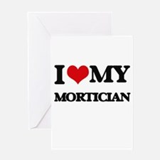 I love my Mortician Greeting Cards