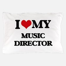 I love my Music Director Pillow Case