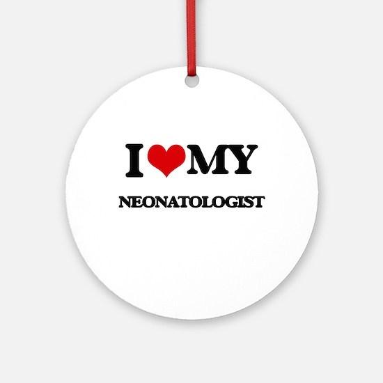 I love my Neonatologist Ornament (Round)