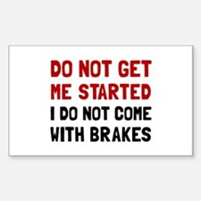 Do Not Come With Brakes Decal