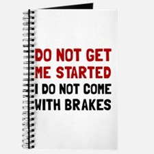 Do Not Come With Brakes Journal