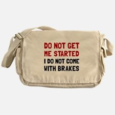 Do Not Come With Brakes Messenger Bag