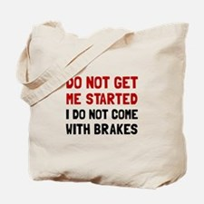 Do Not Come With Brakes Tote Bag