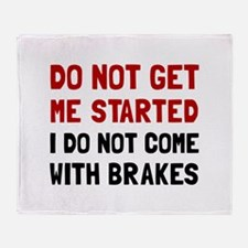 Do Not Come With Brakes Throw Blanket
