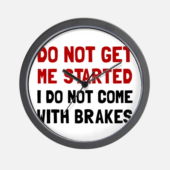 Do Not Come With Brakes Wall Clock