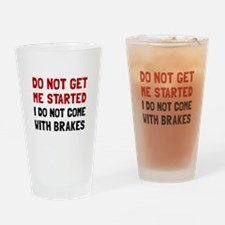 Do Not Come With Brakes Drinking Glass