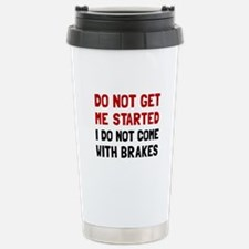 Do Not Come With Brakes Travel Mug