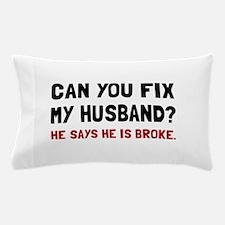 Fix Husband Broke Pillow Case