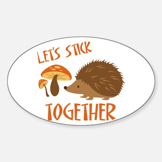 Let's Stick Together Decal