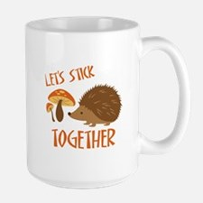Let's Stick Together Mugs