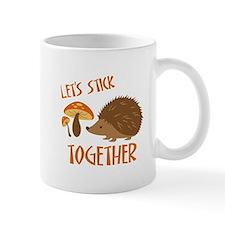 Let's Stick Together Mugs