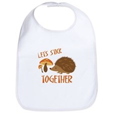 Let's Stick Together Bib