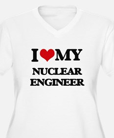 I love my Nuclear Engineer Plus Size T-Shirt