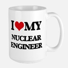 I love my Nuclear Engineer Mugs