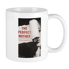 Nina Darnton The Perfect Mother Mugs