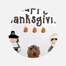 "Happy Thanksgiving Pilgrims and Turkey 3.5"" Button"