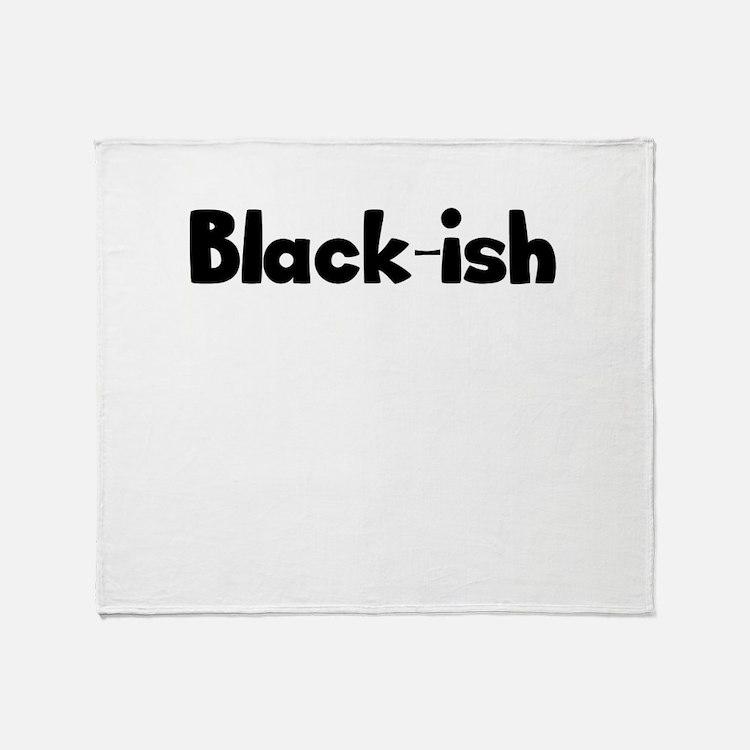 BLACK-ISH Throw Blanket