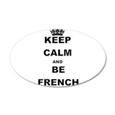KEEP CALM AND BE FRENCH Wall Decal