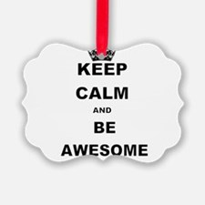 KEEP CALM AND BE AWESOME Ornament