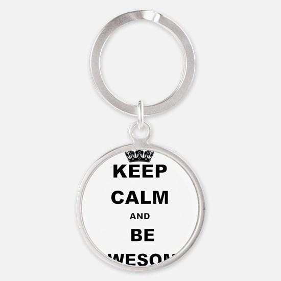 KEEP CALM AND BE AWESOME Keychains