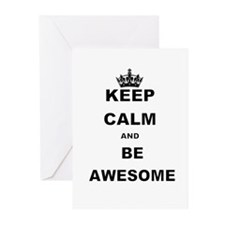 KEEP CALM AND BE AWESOME Greeting Cards