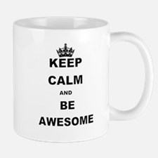 KEEP CALM AND BE AWESOME Mugs