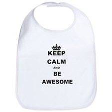 KEEP CALM AND BE AWESOME Bib