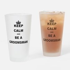 KEEP CALM AND BE A GROOMSMAN Drinking Glass
