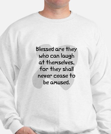 Laugh at themselves Sweatshirt