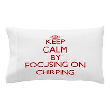 Chirping Pillow Case