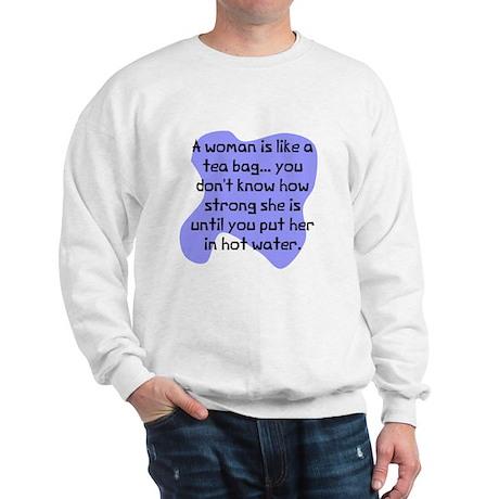 Woman like tea bag Sweatshirt