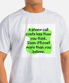 Phone call costs less T-Shirt