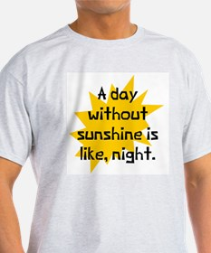Day without sunshine T-Shirt