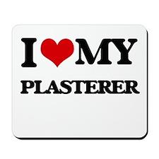 I love my Plasterer Mousepad