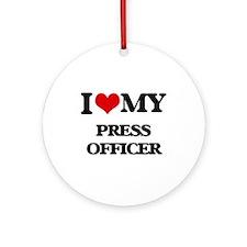 I love my Press Officer Ornament (Round)