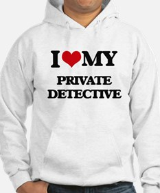 I love my Private Detective Hoodie