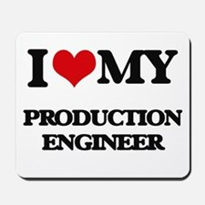 I love my Production Engineer Mousepad